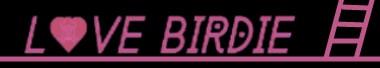 LOVE BIRDIE